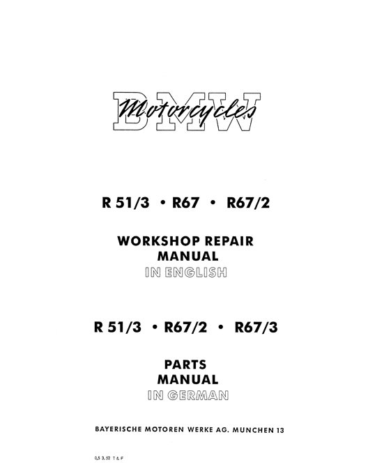 SHOP MANUAL R51/3 R67 R67/2 AND PARTS MANUAL R51/3 R67/2 R67/3