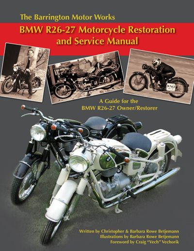 Barrington Motor Works BMW R26-27 Restoration and Service Manual